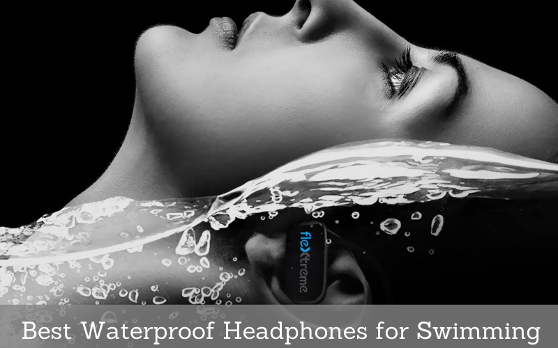 Top 6 Best Waterproof Headphones for Swimming In 2021 Reviews